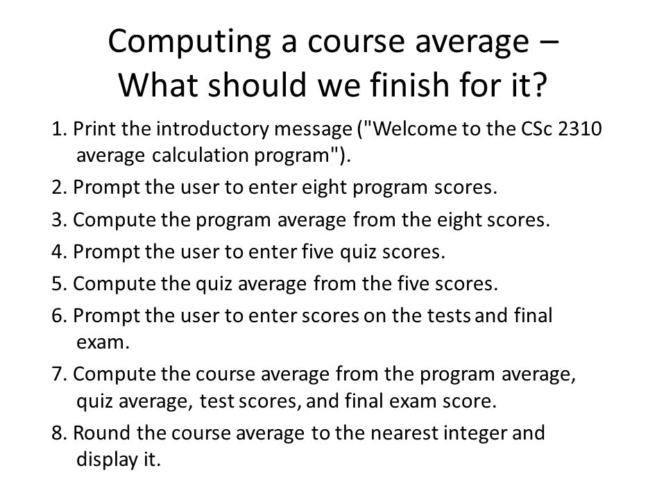Lets code it step by step! 5. Compute the quiz average from the five scores. Code: