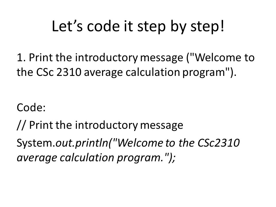 Lets code it step by step! 2. Prompt the user to enter eight program scores. Code: