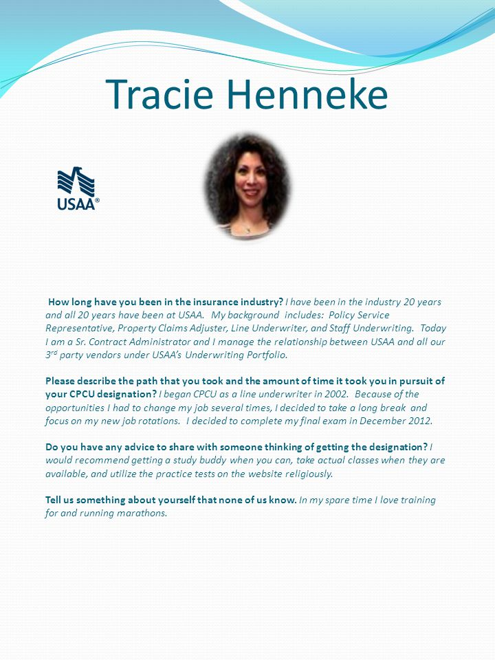 Tracie Henneke How long have you been in the insurance industry.