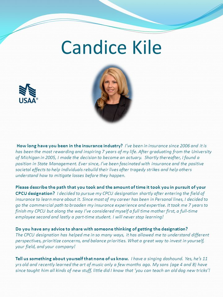 Candice Kile How long have you been in the insurance industry.