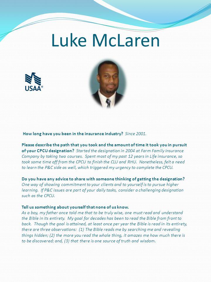 Luke McLaren How long have you been in the insurance industry.