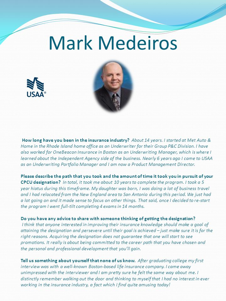 Mark Medeiros How long have you been in the insurance industry.