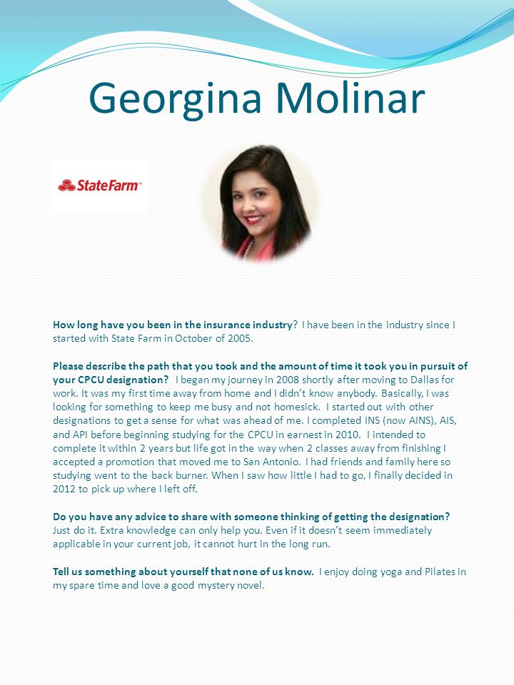 Georgina Molinar How long have you been in the insurance industry.