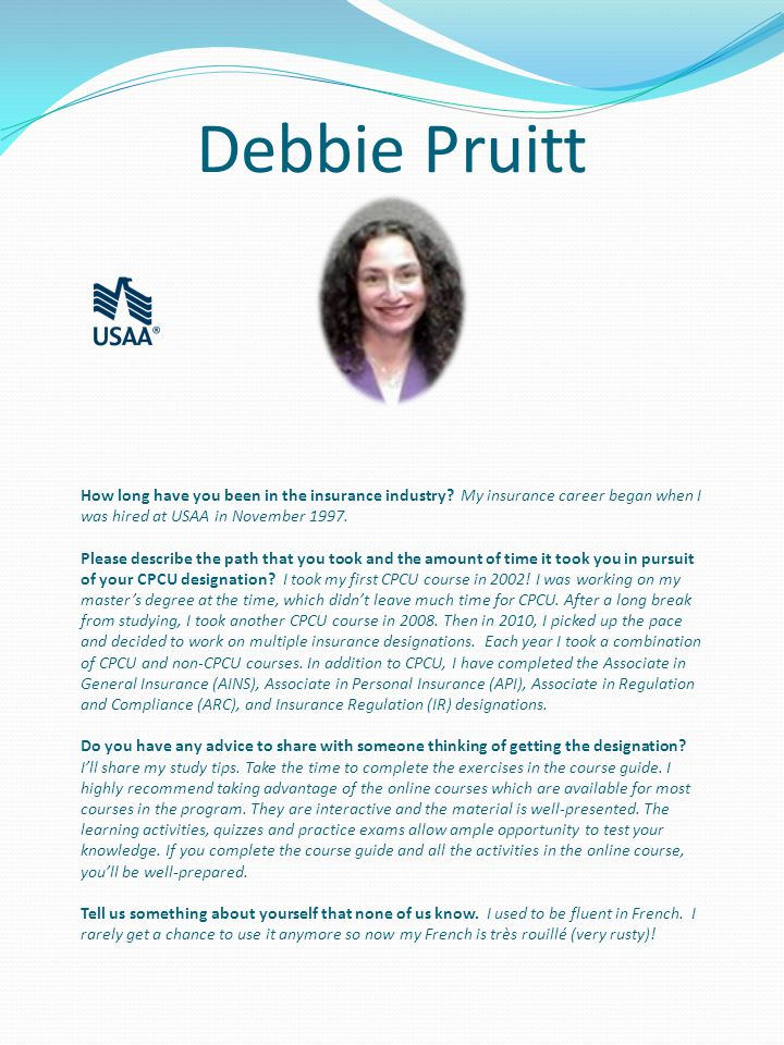 Debbie Pruitt How long have you been in the insurance industry.