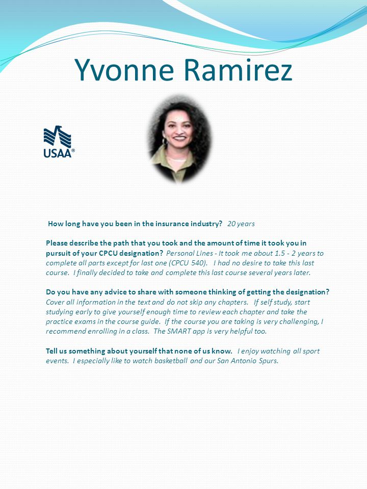 Yvonne Ramirez How long have you been in the insurance industry.