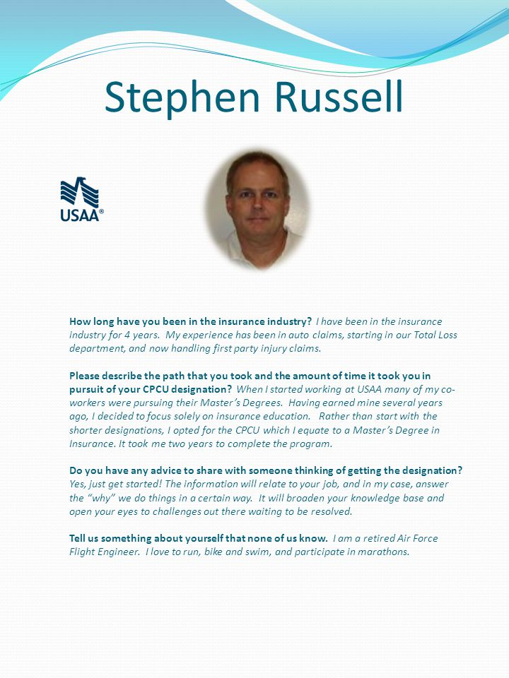 Stephen Russell How long have you been in the insurance industry.