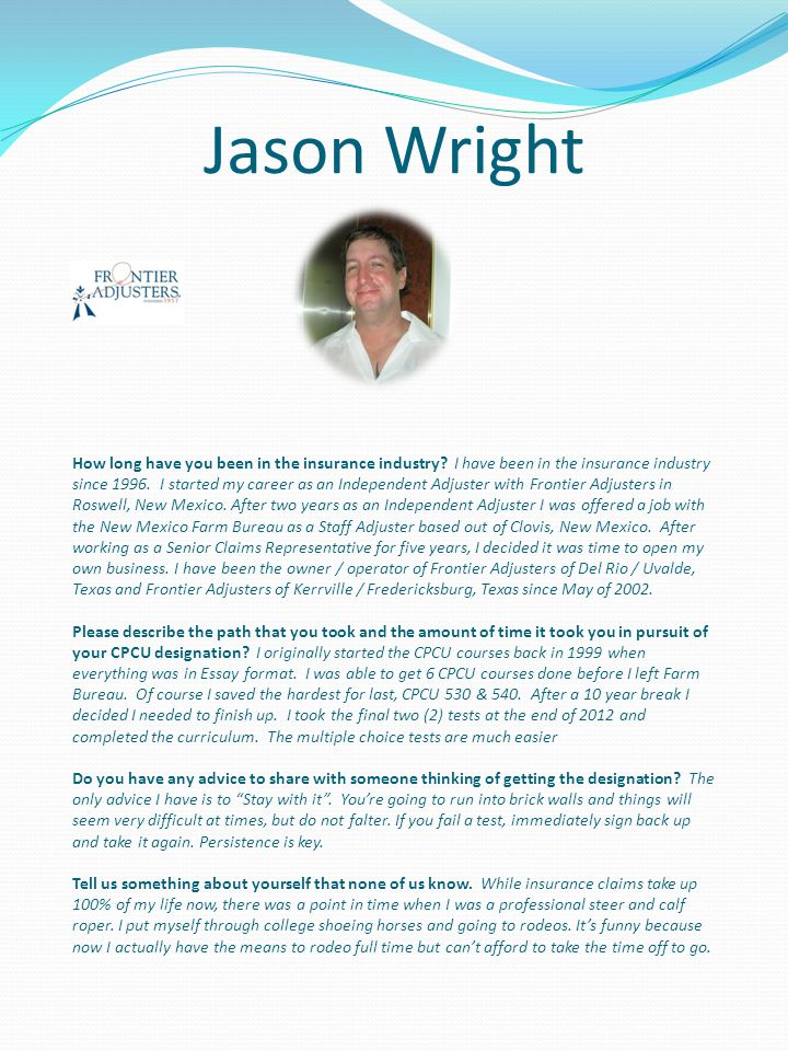 Jason Wright How long have you been in the insurance industry.