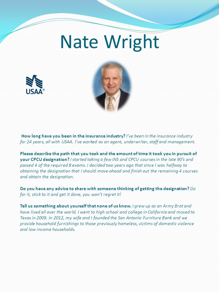 Nate Wright How long have you been in the insurance industry.