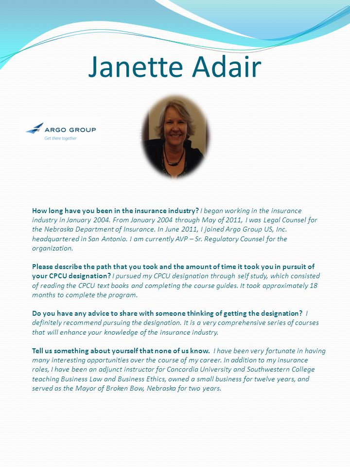 Janette Adair How long have you been in the insurance industry.