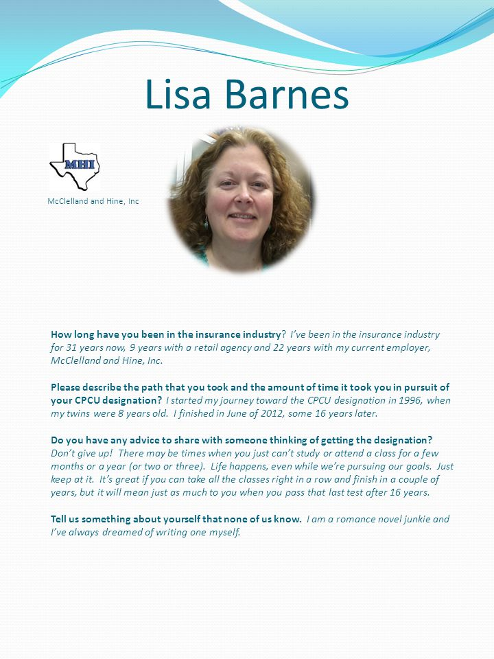 Lisa Barnes How long have you been in the insurance industry.