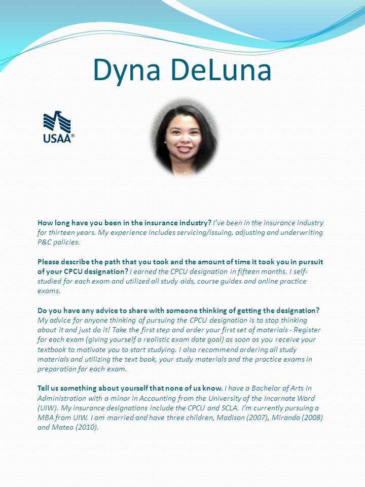 Dyna DeLuna How long have you been in the insurance industry.