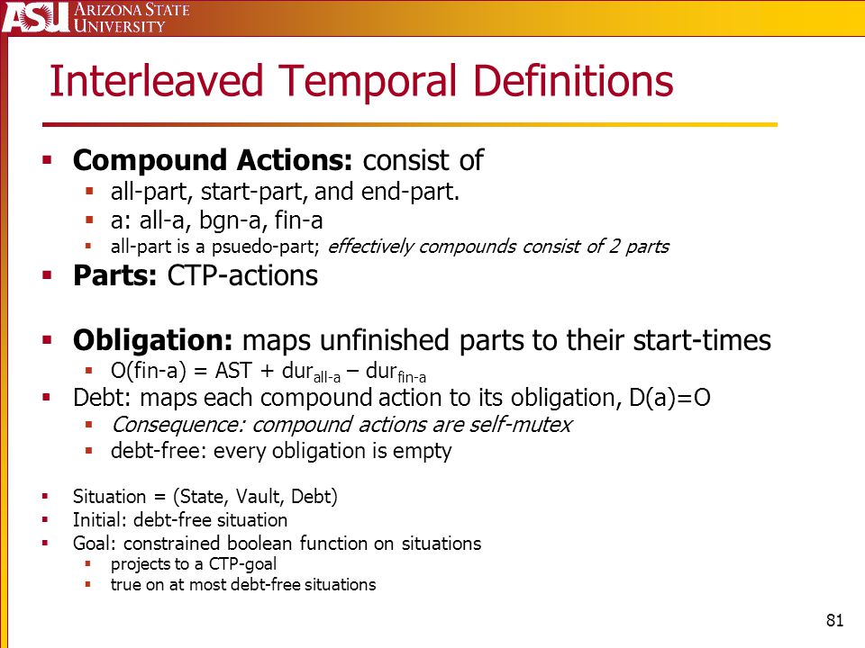 Interleaved Temporal Definitions Compound Actions: consist of all-part, start-part, and end-part.