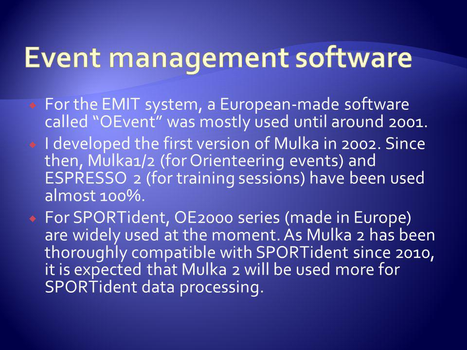 For the EMIT system, a European-made software called OEvent was mostly used until around 2001.