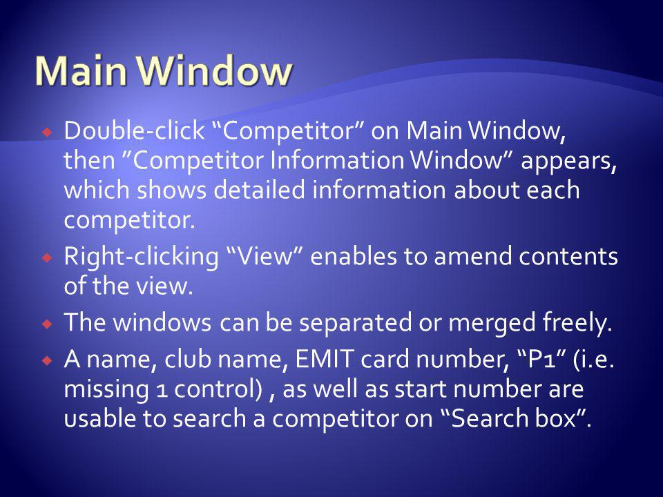 Double-click Competitor on Main Window, then Competitor Information Window appears, which shows detailed information about each competitor.