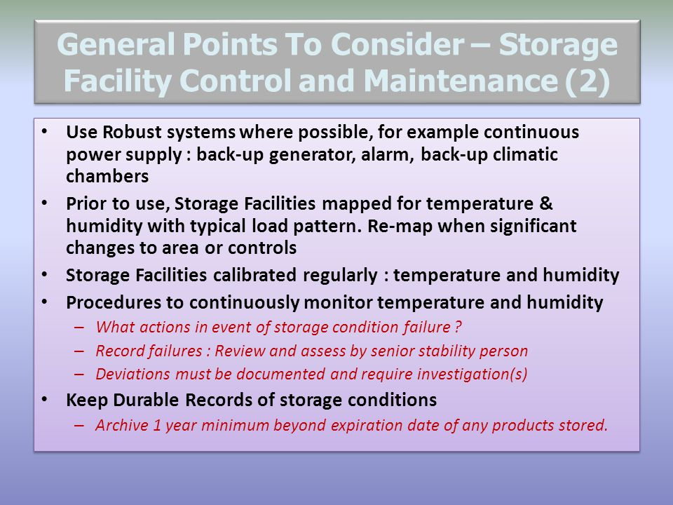 General Points To Consider – Storage Facility Control and Maintenance (2) Use Robust systems where possible, for example continuous power supply : bac