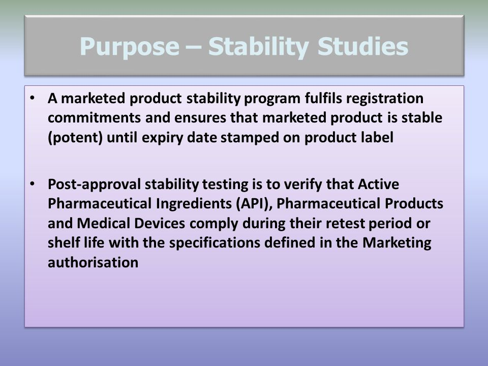 General Points To Consider – Stability Protocol (6) For initiation of stability study (T 0 ) after date of manufacturing: within 3 months For withdraw from storage : between 2 weeks of planned time point and at the same time samples must be retrieved just prior to analysis.