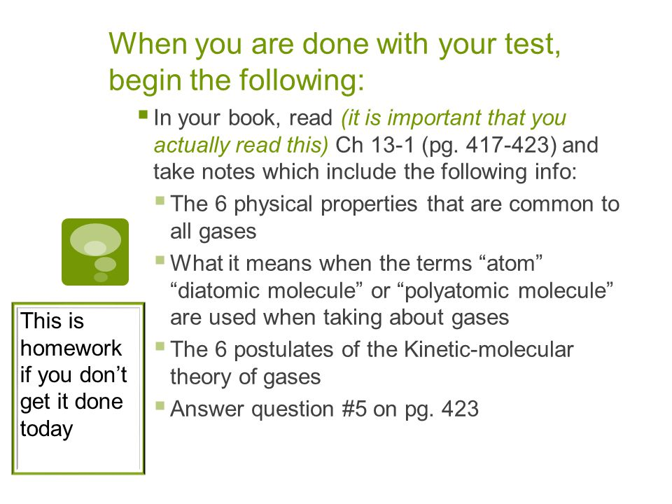 You can have a few minutes to finish your test, if you are already done, work on something quietly DMA 3/21/11