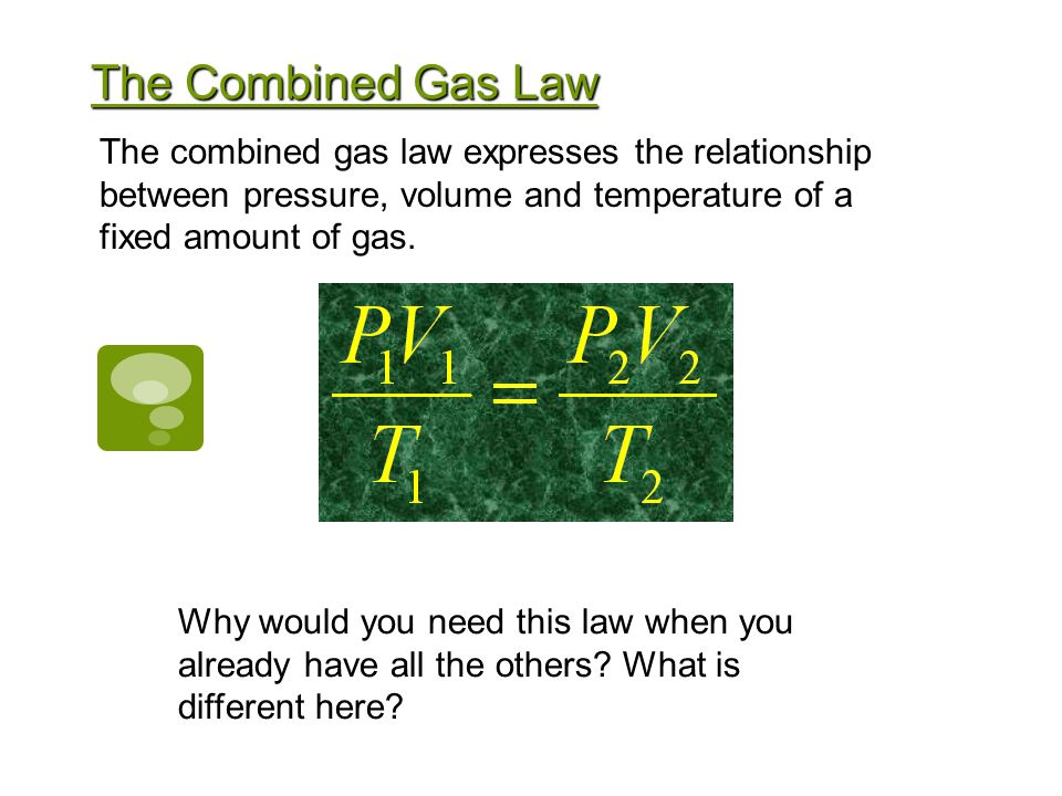 Gay Lussacs Law The pressure and temperature of a gas are directly related, provided that the volume remains constant.