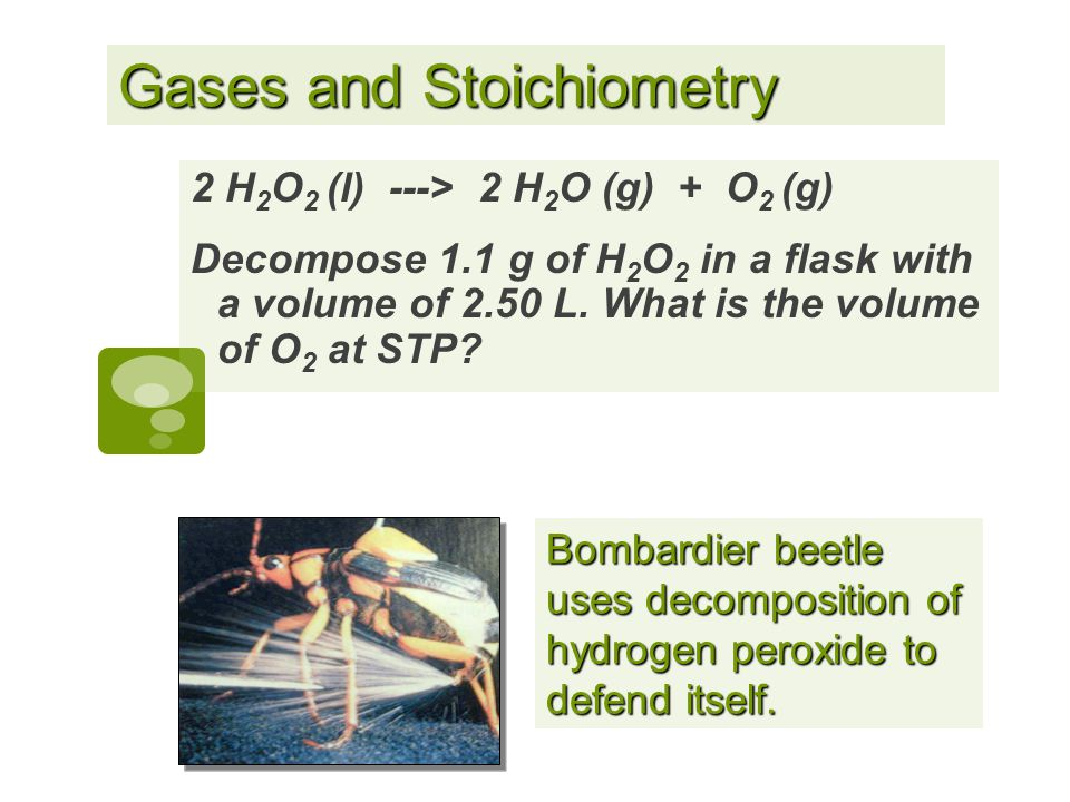 Gas Stoichiometry: Practice! How many liters of O 2 at STP are required to produce 20.3 g of H 2 O?