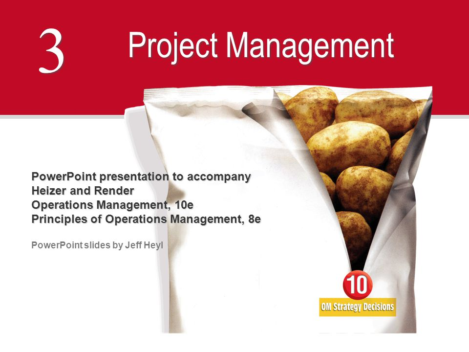3 3 Project Management PowerPoint presentation to accompany Heizer and Render Operations Management, 10e Principles of Operations Management, 8e Power