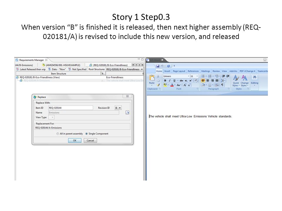 Story 1 Step0.3 When version B is finished it is released, then next higher assembly (REQ- 020181/A) is revised to include this new version, and relea