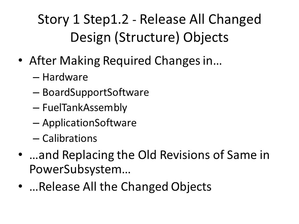 Story 1 Step1.2 - Release All Changed Design (Structure) Objects After Making Required Changes in… – Hardware – BoardSupportSoftware – FuelTankAssembl