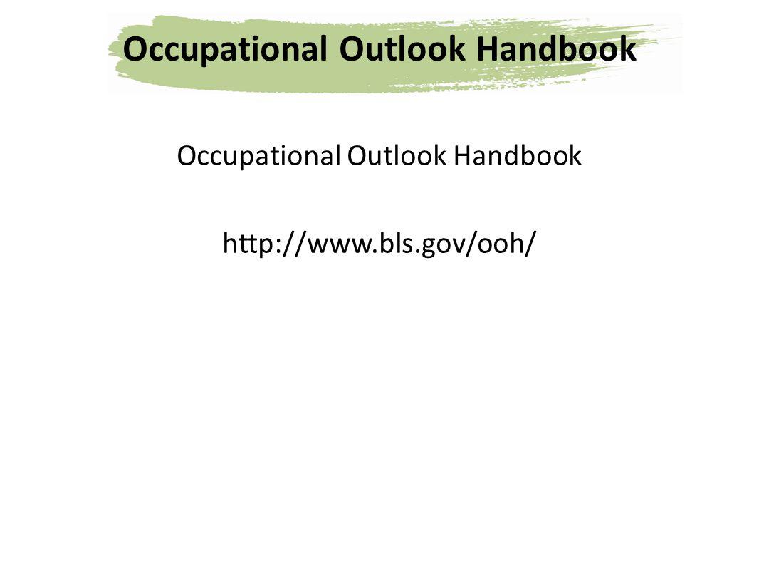 Occupational Outlook Handbook http://www.bls.gov/ooh/
