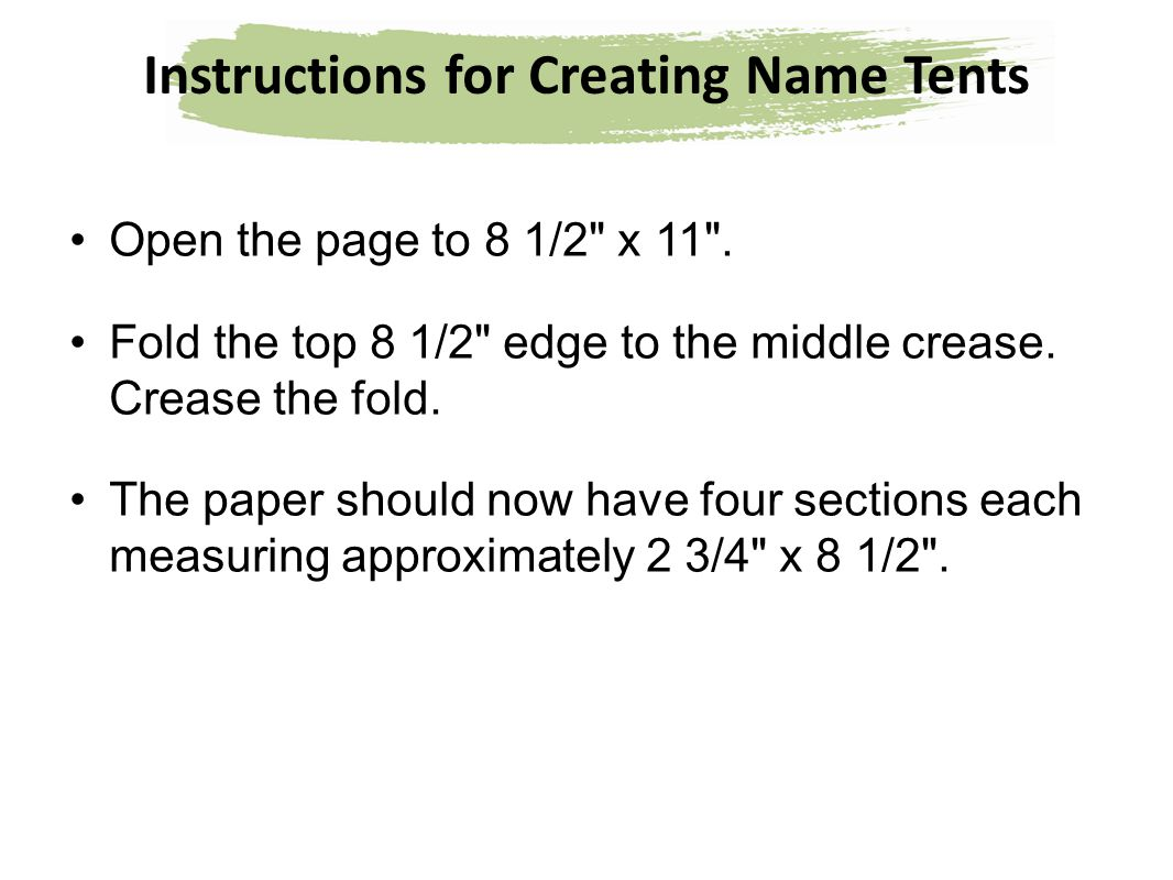 Instructions for Creating Name Tents Open the page to 8 1/2