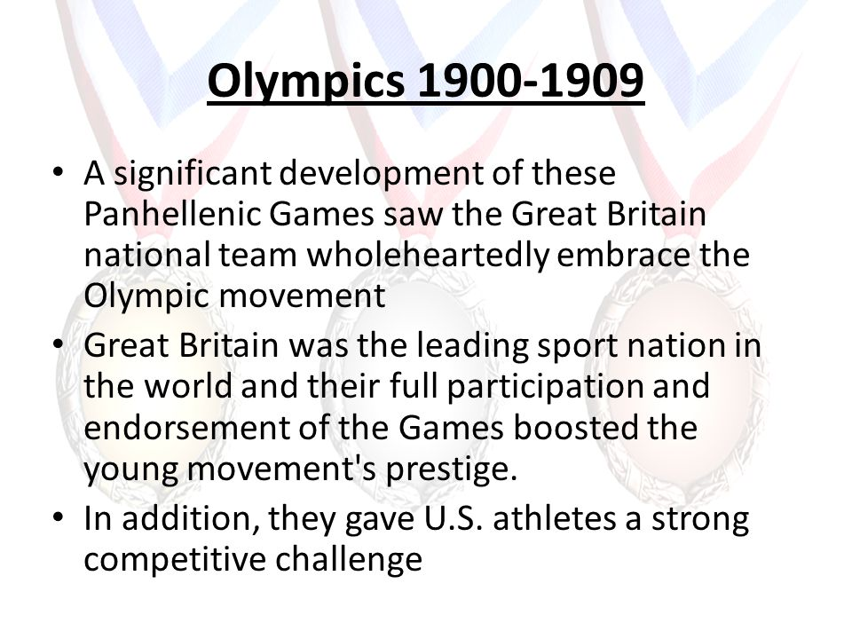 Olympics 1900-1909 A significant development of these Panhellenic Games saw the Great Britain national team wholeheartedly embrace the Olympic movemen
