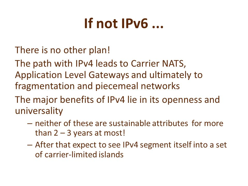 If not IPv6... There is no other plan.