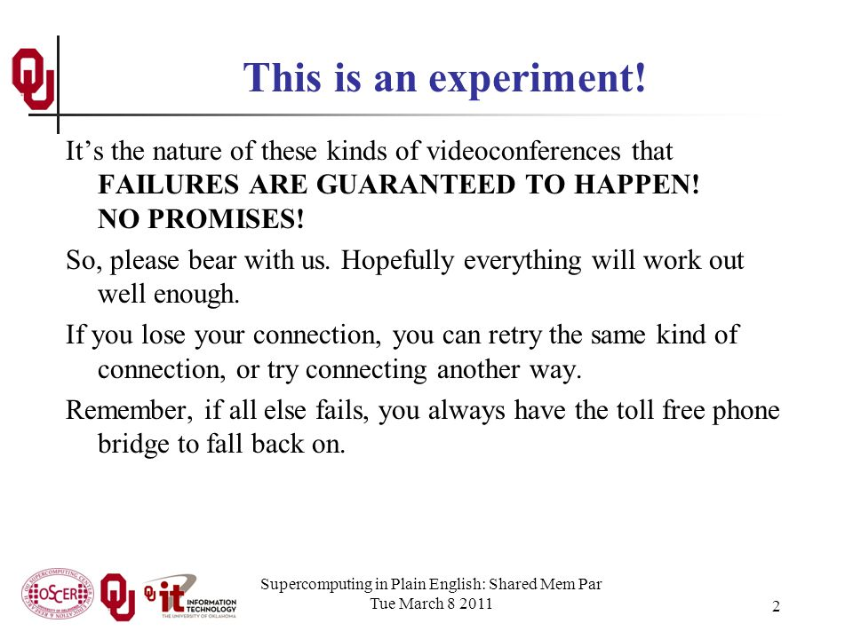Supercomputing in Plain English: Shared Mem Par Tue March 8 2011 2 This is an experiment.