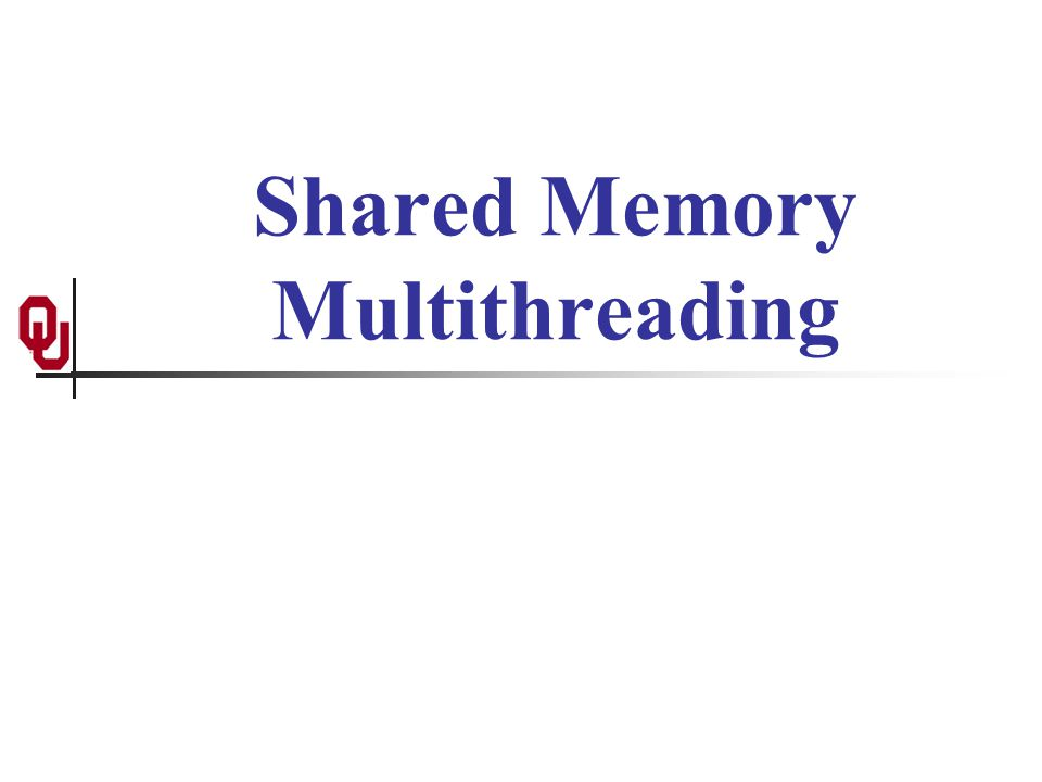 Shared Memory Multithreading