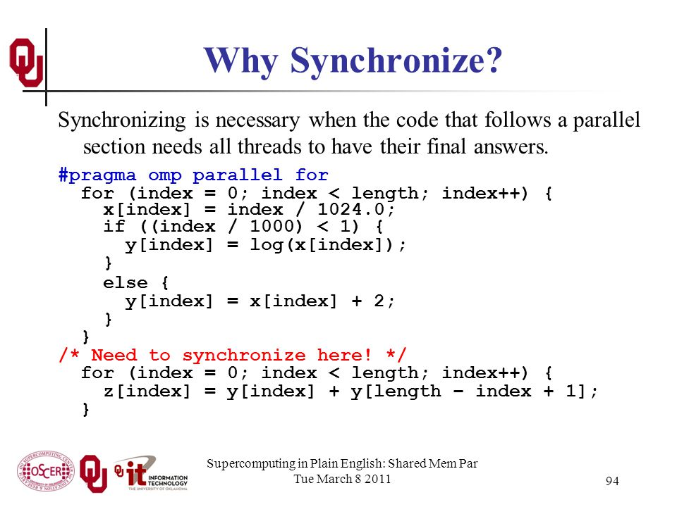Supercomputing in Plain English: Shared Mem Par Tue March 8 2011 94 Why Synchronize.