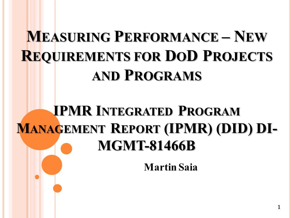 M EASURING P ERFORMANCE – N EW R EQUIREMENTS FOR D O D P ROJECTS AND P ROGRAMS 12 Earned Value Management Implementation Guide: Tailoring a Data Item Description (DID): Section 2.2.5.5.3 General Tailoring Guidelines.