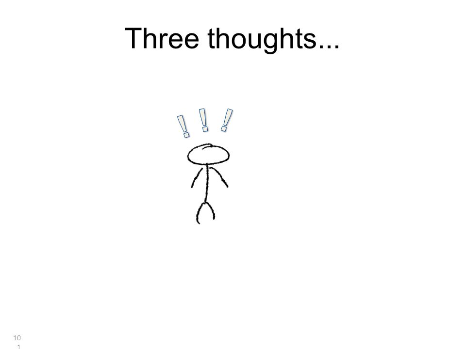Three thoughts... 101