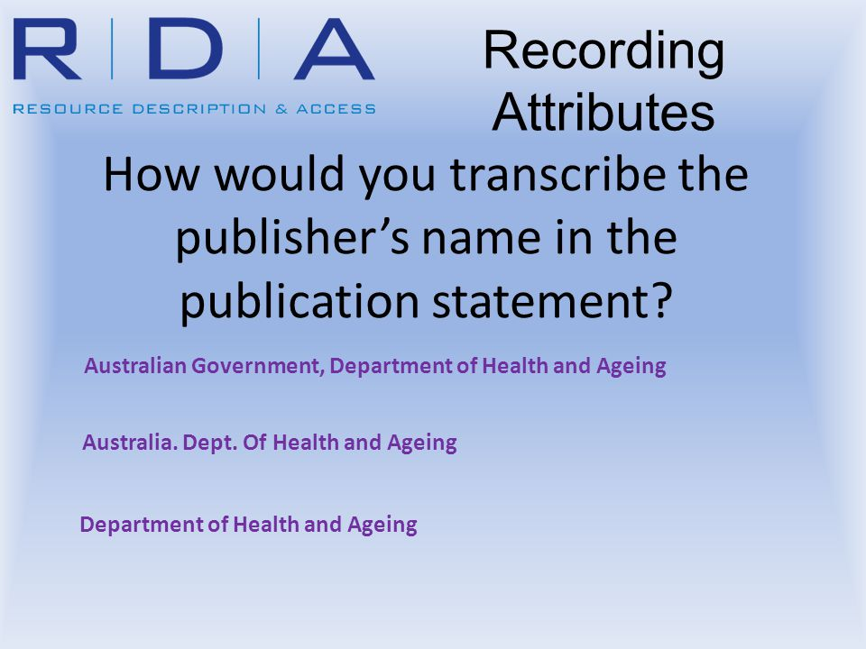 How would you transcribe the publishers name in the publication statement? Australian Government, Department of Health and Ageing Australia. Dept. Of