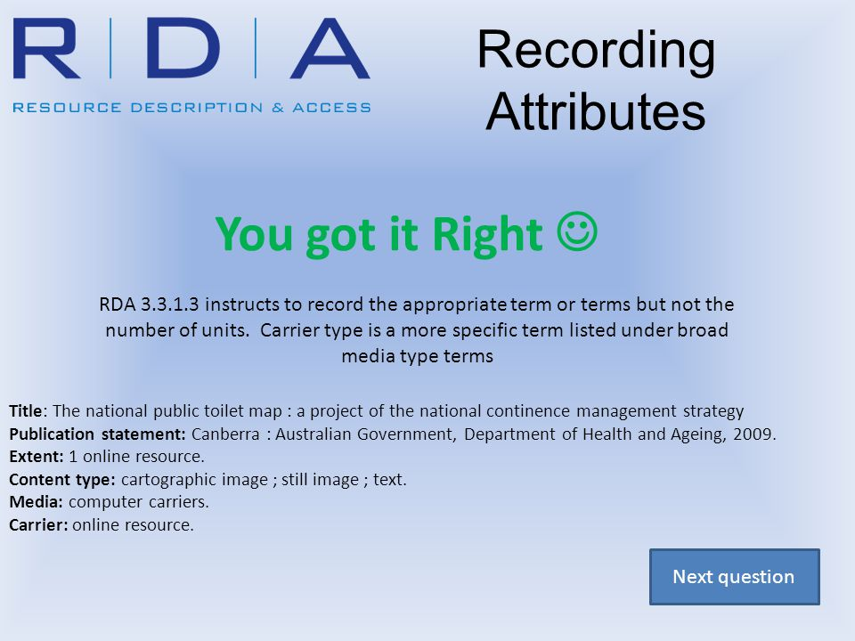 You got it Right RDA 3.3.1.3 instructs to record the appropriate term or terms but not the number of units. Carrier type is a more specific term liste