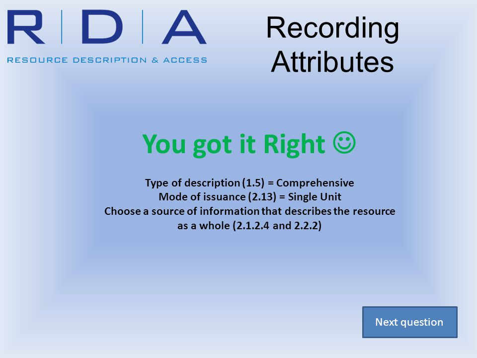 Go back to question Recording Attributes Sorry, You got it wrong Check the Toolkit and go back to question to try again
