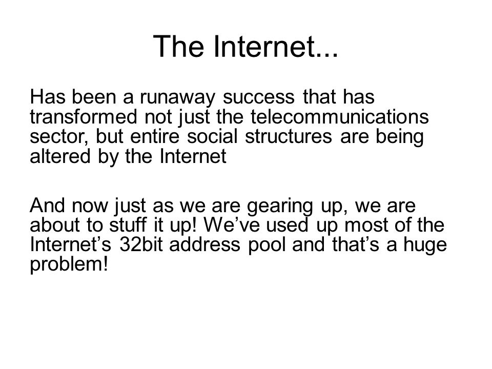 IPv4 Address Allocations NSFNET A&R networks CIDR Boom & Bust Exhaustion! Broadband Mobiles