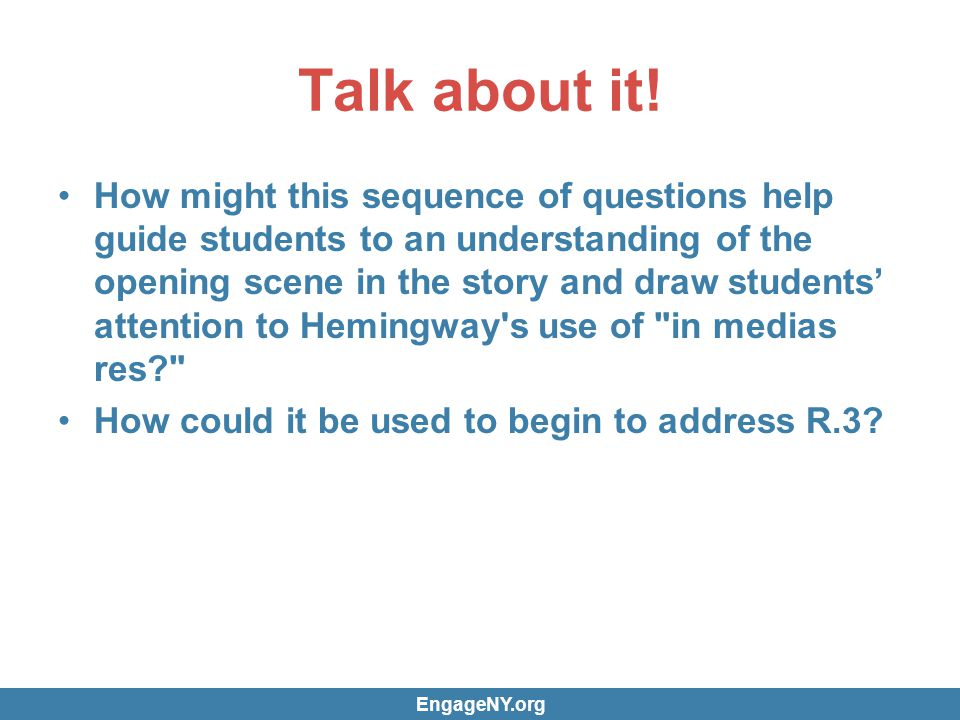 Talk about it! How might this sequence of questions help guide students to an understanding of the opening scene in the story and draw students attent