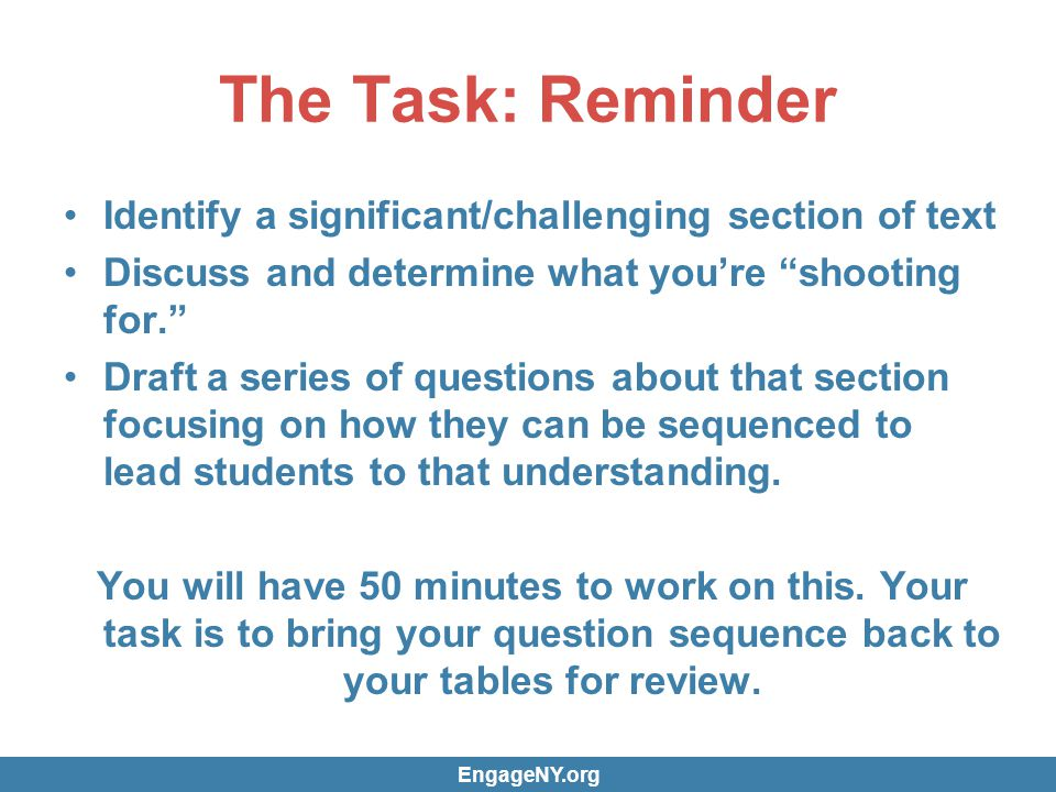 The Task: Reminder Identify a significant/challenging section of text Discuss and determine what youre shooting for.