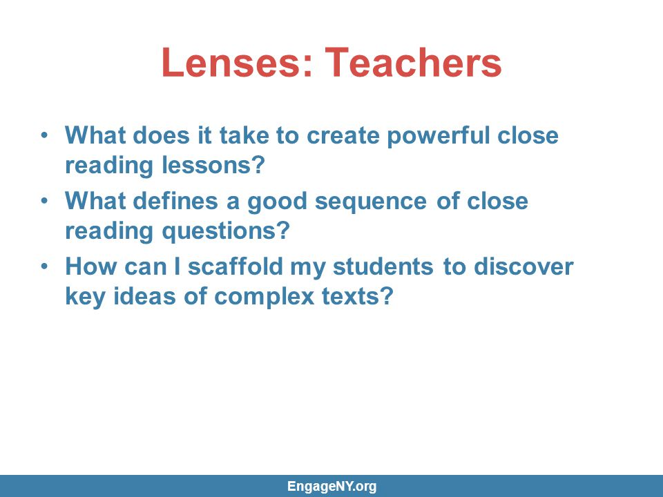 Lenses: NTI Members/Coaches How can I show teachers the kind of thinking about text theyll need in order to do this.
