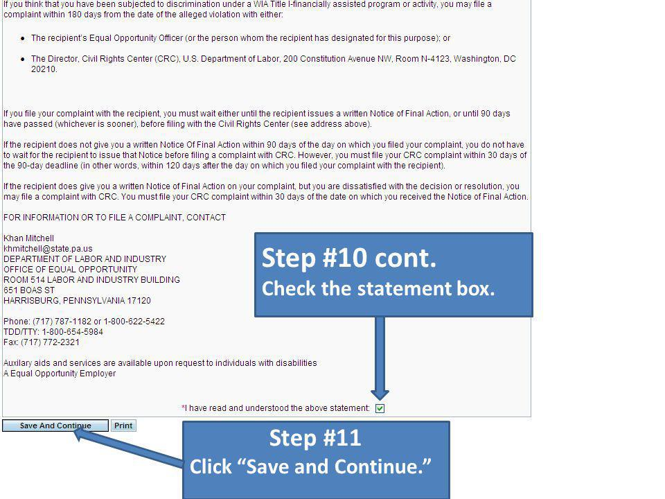 Step #10 cont. Check the statement box. Step #11 Click Save and Continue.