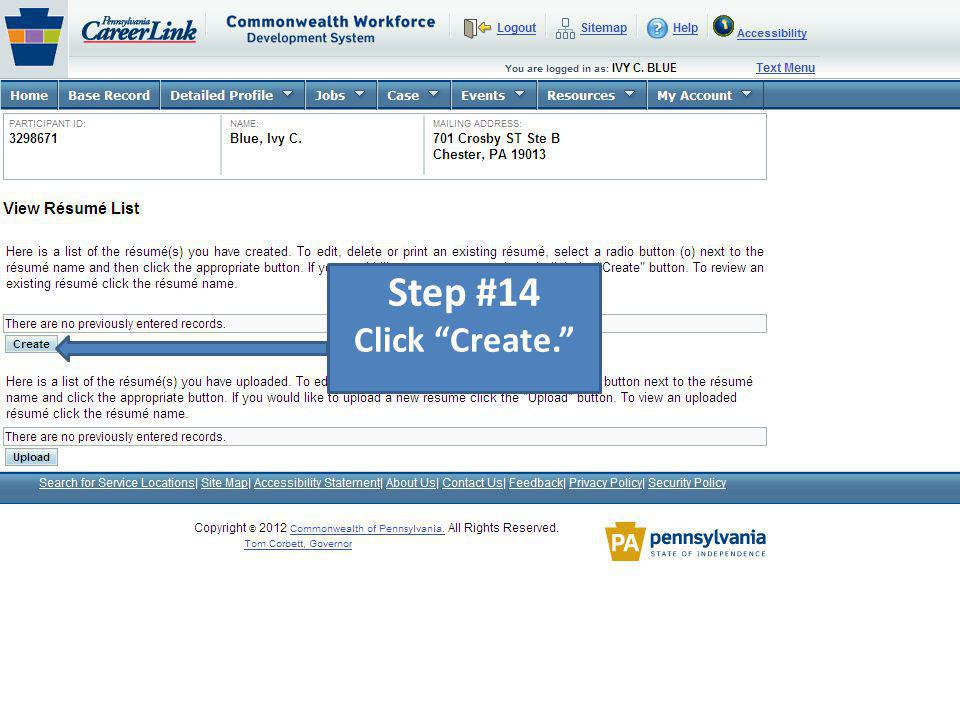 Step #15 Click inside of the Name Your Resume box and give your resume a name such as the type of work you are looking for or your name.