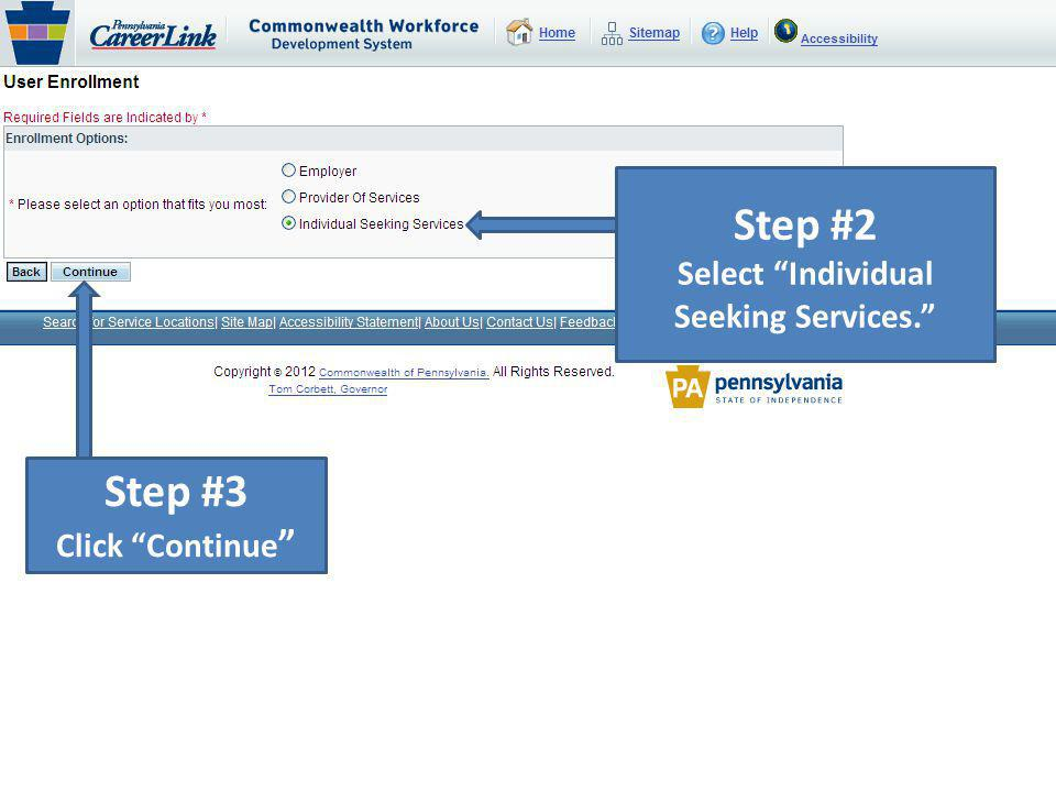Step #2 Select Individual Seeking Services. Step #3 Click Continue
