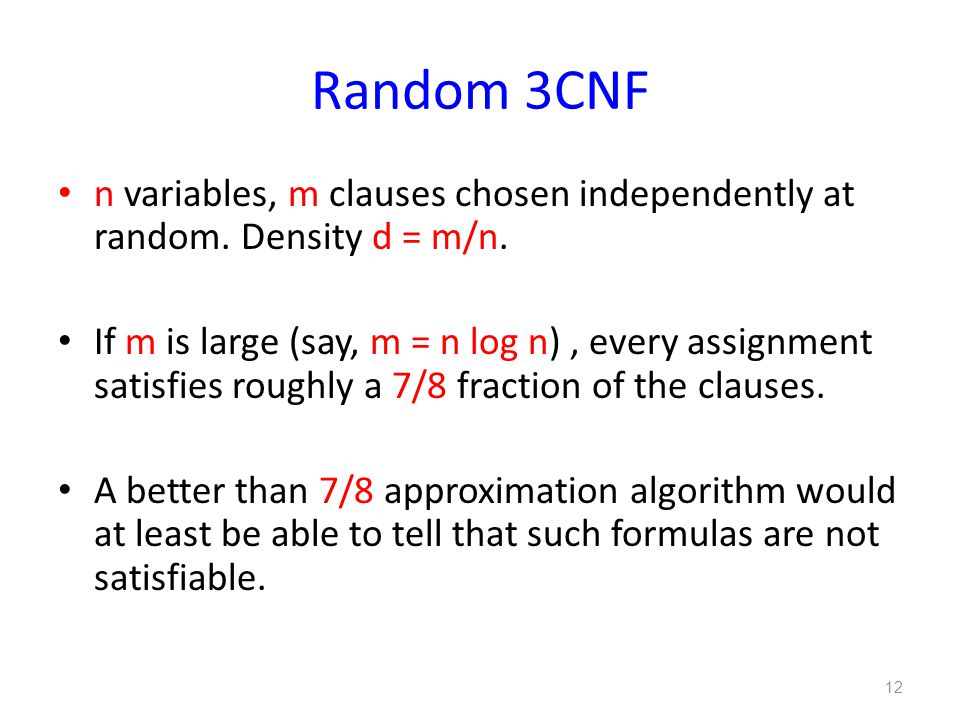 Random 3CNF n variables, m clauses chosen independently at random.