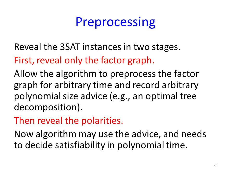 Preprocessing Reveal the 3SAT instances in two stages.