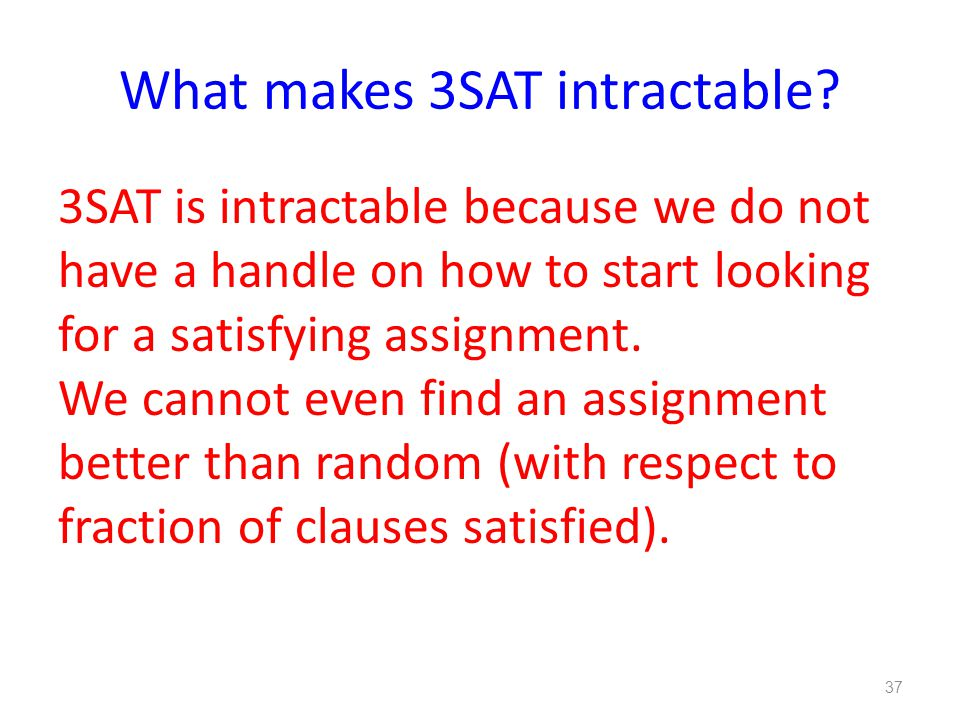 What makes 3SAT intractable.
