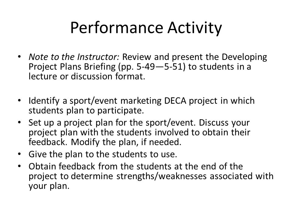 Performance Activity Note to the Instructor: Review and present the Developing Project Plans Briefing (pp.