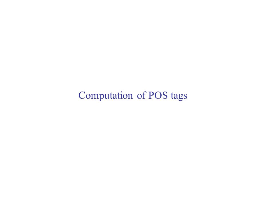 Computation of POS tags